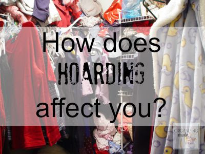 How Does HOARDING affect you? OrganizingMadeFun.com