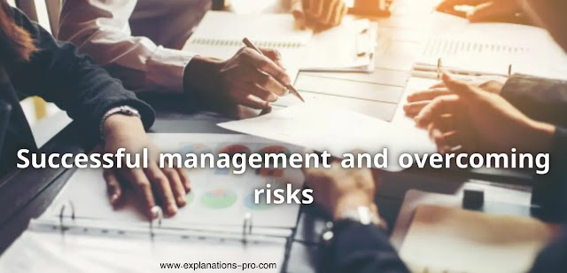 Successful management and overcoming risks