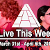 Live This Week: March 31st - April 6th, 2019