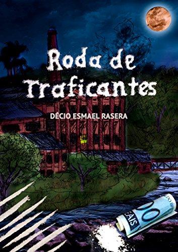 Roda de Traficantes - Décio Esmael Rasera