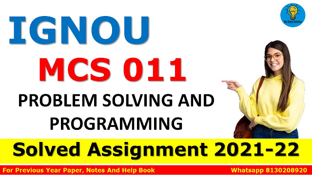 MCS 011 PROBLEM SOLVING AND PROGRAMMING Solved Assignment 2021-22