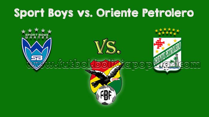 Sport Boys vs. Oriente Petrolero - Torneo Clausura 2018