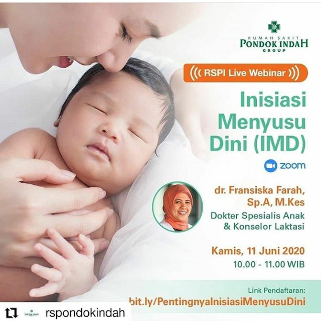 """RSPILiveWebinar """"Inisiasi Menyusu Dini (IMD)"""" bersama dr. Fransiska Farah, Sp. A, M.Kes, Dokter Spesialis Anak & Konselor Laktasi RS Pondok Indah - Bintaro Jaya, pada Kamis 11 Juni 2020 pukul 10 WIB."""