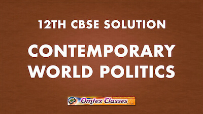 CBSE Class 12 Contemporary World Politics