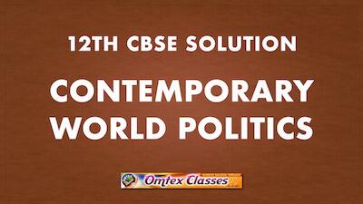 CBSE Class 12 Contemporary World Politics