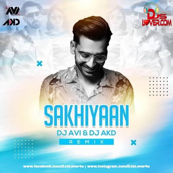 Sakhiyaan Mashup DJ Avi x DJ AKD