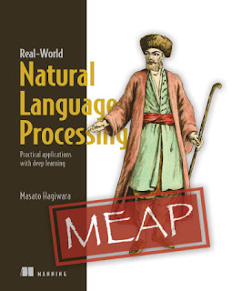 Real-World Natural Language Processing: Practical applications with deep learning