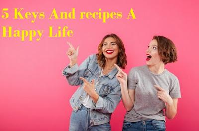 5 Keys And recipes A Happy Life