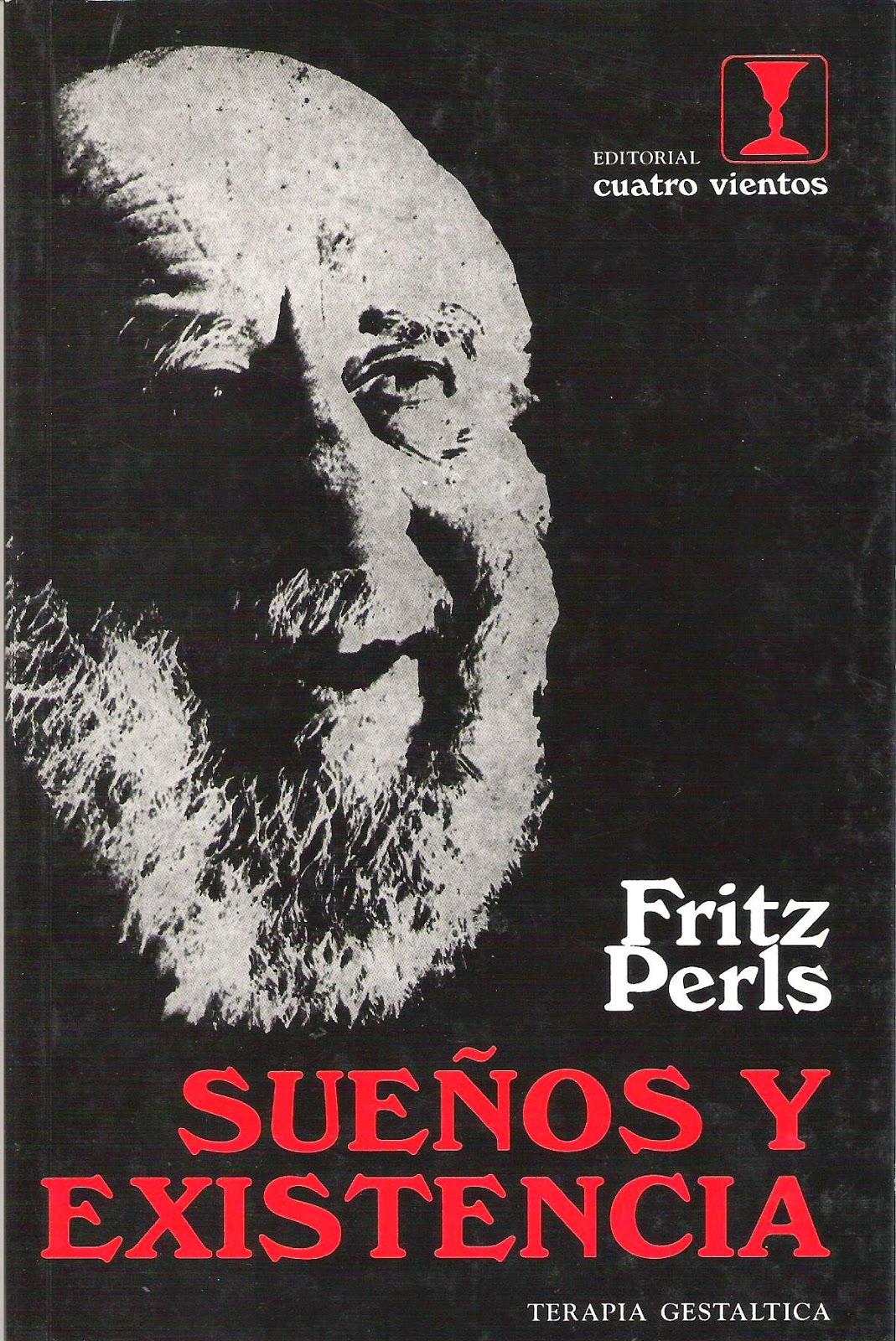 PsicoRecursos: Sueños Y Existencia - Fritz Perls @tataya.com.mx