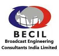 BECIL Recruitment 2019 for 2684 Skilled, Unskilled Manpower