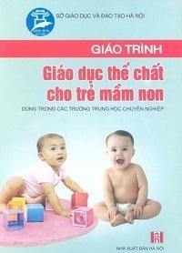Giáo Trình Giáo Dục Thể Chất Cho Trẻ Mầm Non - Đặng Thành Hưng, Nguyễn Hồng Thuận