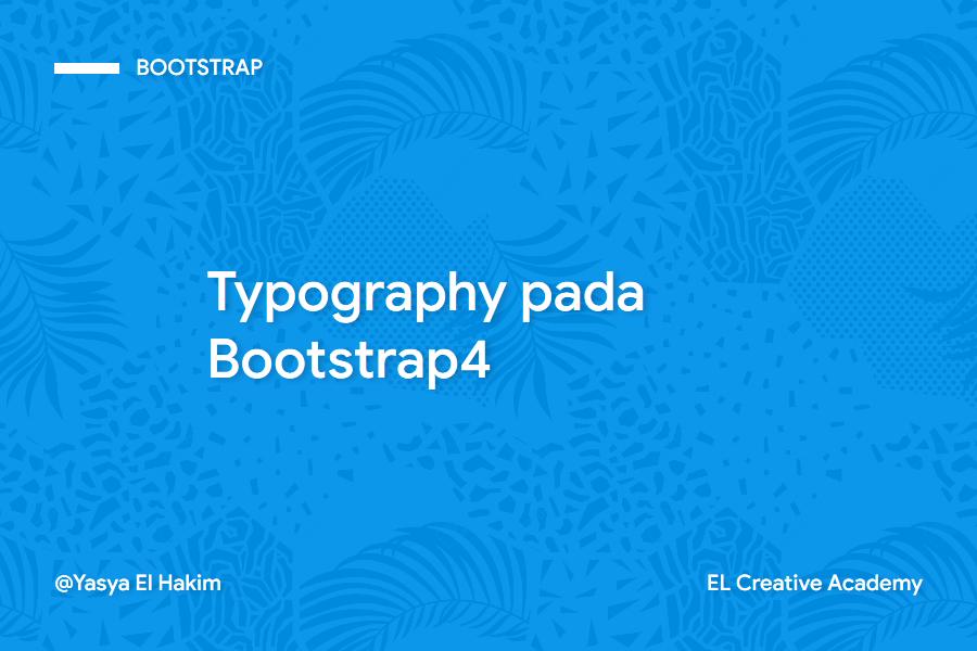 Belajar Typography di Bootstrap 4
