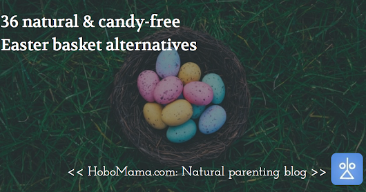 36 natural & candy-free Easter basket alternatives