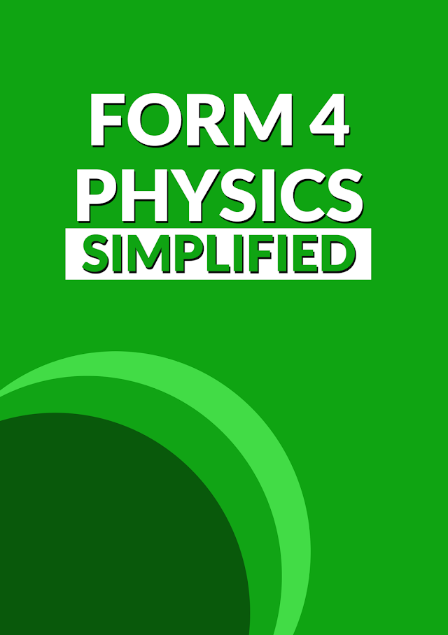 PHYSICS FORM FOUR SIMPLIFIED NOTES | FREE PDF