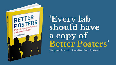 """""""Every lab should have a copy of Better Posters."""" - Stephen Heard, Scientists Sees Squirrel"""
