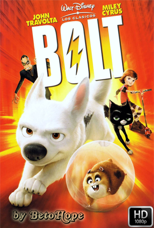 Bolt [2008] [Latino-Ingles] HD 1080P  [Google Drive] GloboTV