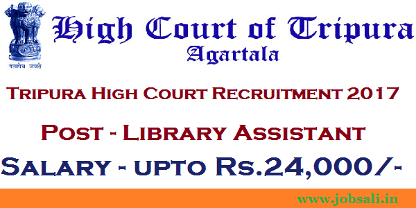 high court vacancy 2017, librarian jobs in agartala, jobs in tripura