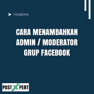 Cara Menambahkan Admin atau Moderator ke Grup Facebook