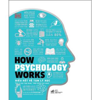 How Psychology Works - Hiểu Hết Về Tâm Lý Học ebook PDF EPUB AWZ3 PRC MOBI