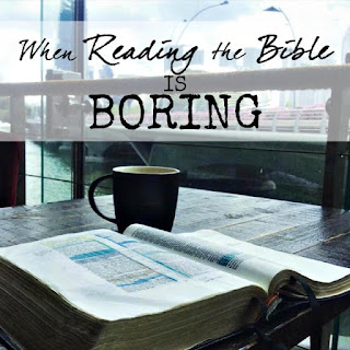 when reading the Bible is boring