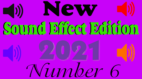 New Sound effect 2021 Edition number Six (6)