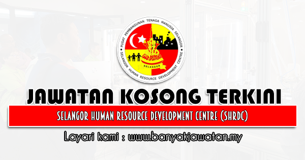 Jawatan Kosong 2021 di Selangor Human Resource Development Centre (SHRDC)