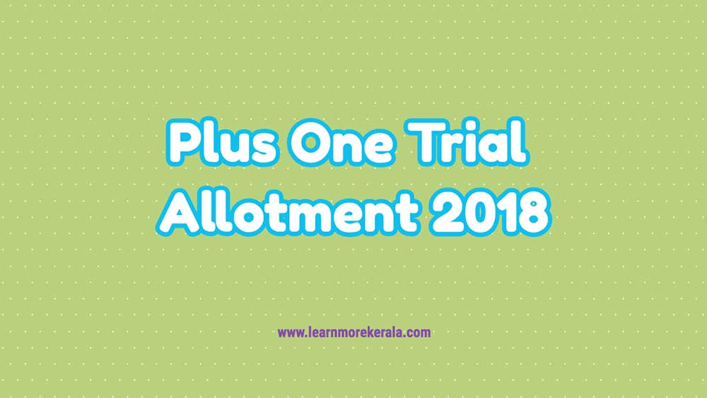 plus one trial allotment 2018 result hscap +1 admission