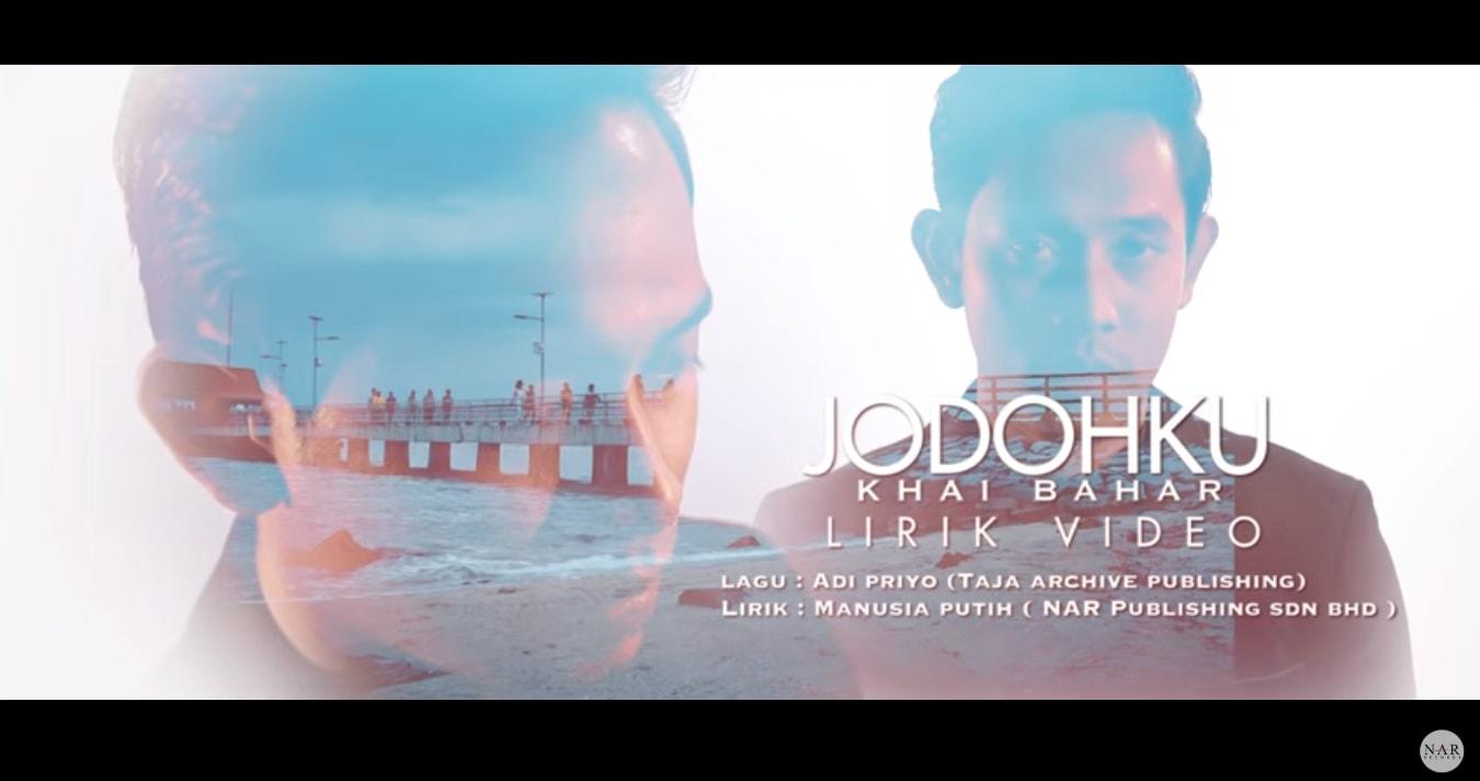 LIRIK LAGU JODOHKU - KHAI BAHAR (OST Cinta Tiada Ganti)