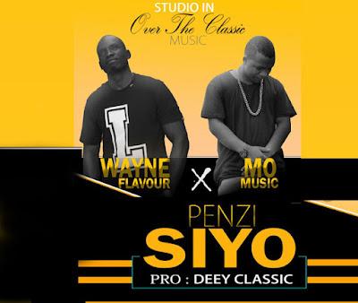 Wayne Flavour Ft Mo Music - Penzi Siyo