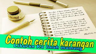 "Contoh Karangan Liburan Sekolah Bahasa Sunda ""Liburan Ka Imah Mamang"""