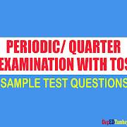 Periodic/Quarter Examination Sample Test Questions - Complete 1st to 4th Quarter (Grades 1 to 6)