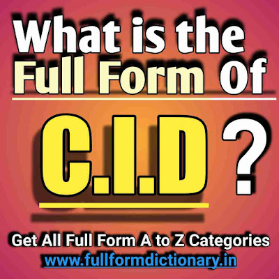 Full-Form of CID, Additional Information of the full form of CID
