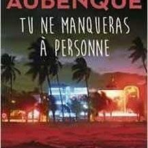 Tu ne manqueras à personne d'Alexis Aubenque