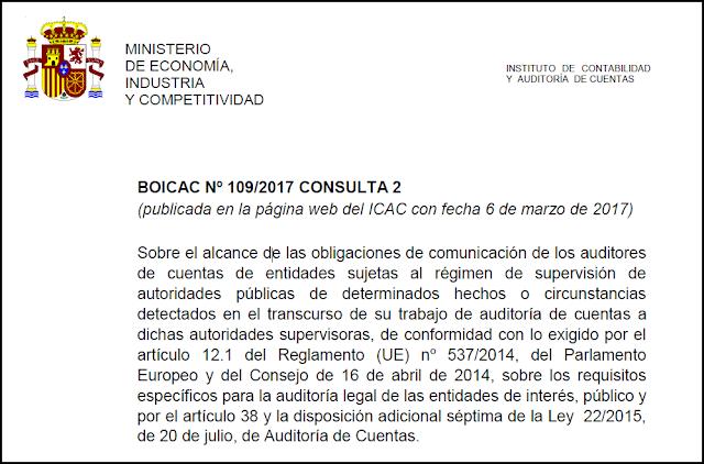 BOICAC 109 Consulta 2 Auditoría  Sobre el alcance de las obligaciones de comunicación de los auditores de cuentas de entidades sujetas al régimen de supervisión de autoridades públicas de determinados hechos o circunstancias detectados en el transcurso de su trabajo de auditoría de cuentas a dichas autoridades supervisoras, de conformidad con lo exigido por el artículo 12.1 del Reglamento (UE) nº 537/2014, del Parlamento Europeo y del Consejo de 16 de abril de 2014, sobre los requisitos específicos para la auditoría legal de las entidades de interés, público y por el artículo 38 y la disposición adicional séptima de la Ley 22/2015, de 20 de julio, de Auditoría de Cuentas.