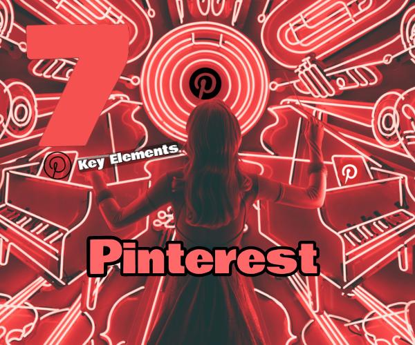 7 Key Elements in Pinterest