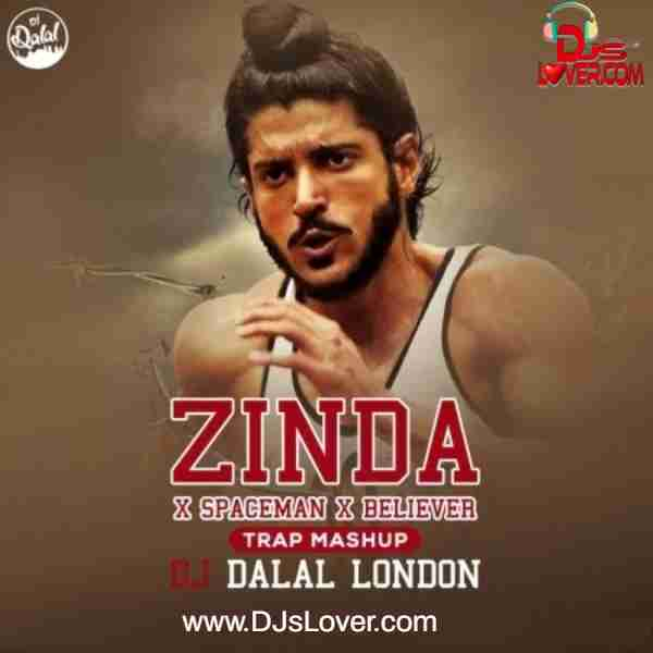 Zinda x Spaceman x Believer Trap Remix DJ Dalal London mp3 song download
