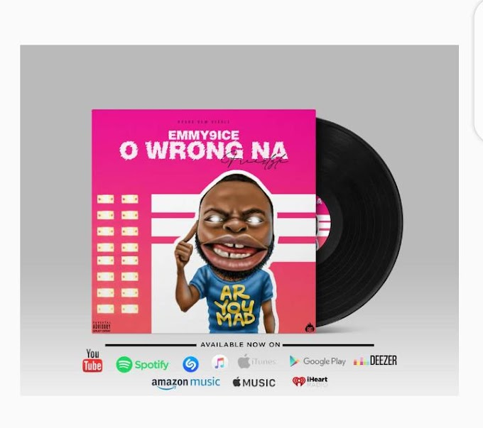 [Music] Emmy9ice - O Wrong Na | @EEmmy9ice