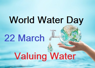 22 March World Water Day 2021, Theme and Major Highlights, World Water Day 2021, International Water Day 2021 Theme, First World Water Day