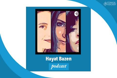Hayat Bazen Podcast