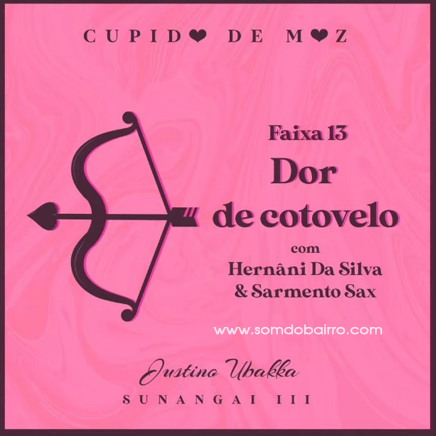 Justino Ubakka Ft. Hernâni Da Silva & Sarmento Sax - Dor De Cotovelo | Baixar mp3