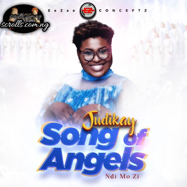 Songs Of Angels_Ndi Mo Zi By Judikay Mp3 Download, Video And Lyrics