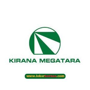 Lowongan Kerja Kalimantan  Kirana Megatara Group Tahun 2021
