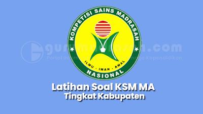Latihan Soal Kompetisi Sains Madrasah (KSM) MA Tingkat Kabupaten Tahun 2021