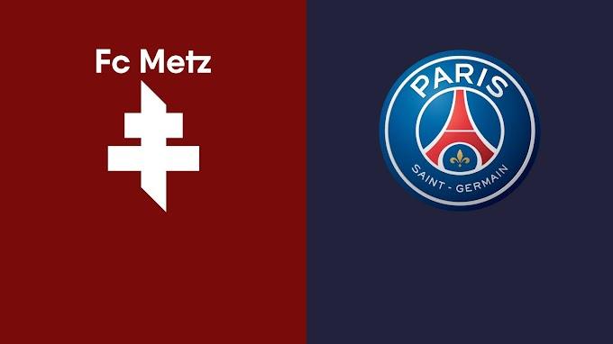 Watch Paris Saint-Germain VS Metz Matche Live