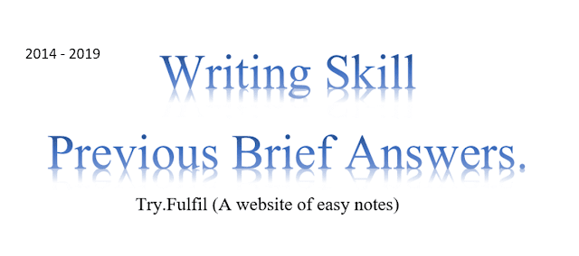 Writing skills previous brief solution 1st Year 2014-19, (17,18,19)