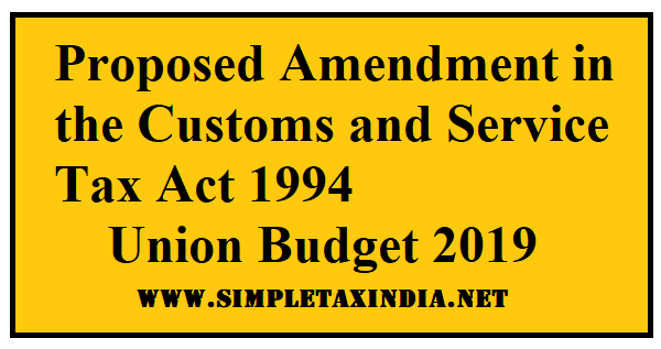 Proposed Amendment in the Customs and Service Tax Act -Union