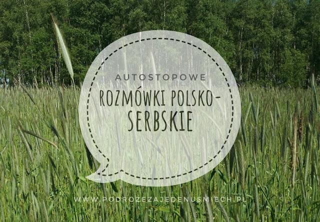 rozmówki polsko-serbskie, rozmówki, serbia, serbia autostop, podstawowe zwroty, język serbski, autostopowe rozmówki