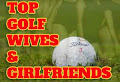Hottest Golf Wives and Girlfriends