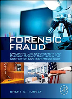 Forensic Fraud: Evaluating Law Enforcement and Forensic Science Cultures