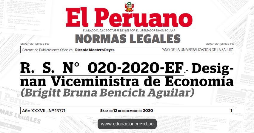 R. S. N° 020-2020-EF.- Designan Viceministra de Economía (Brigitt Bruna Bencich Aguilar)